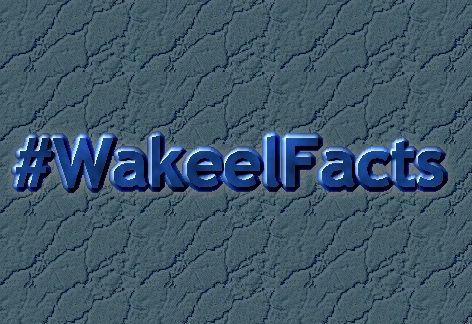 #WakeelFacts